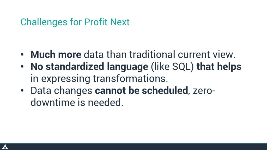 Challenges for Profit Next • Much more data tha...