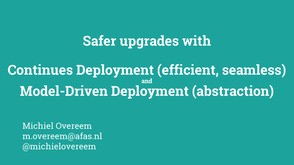 Safer upgrades with Continues Deployment (effic...
