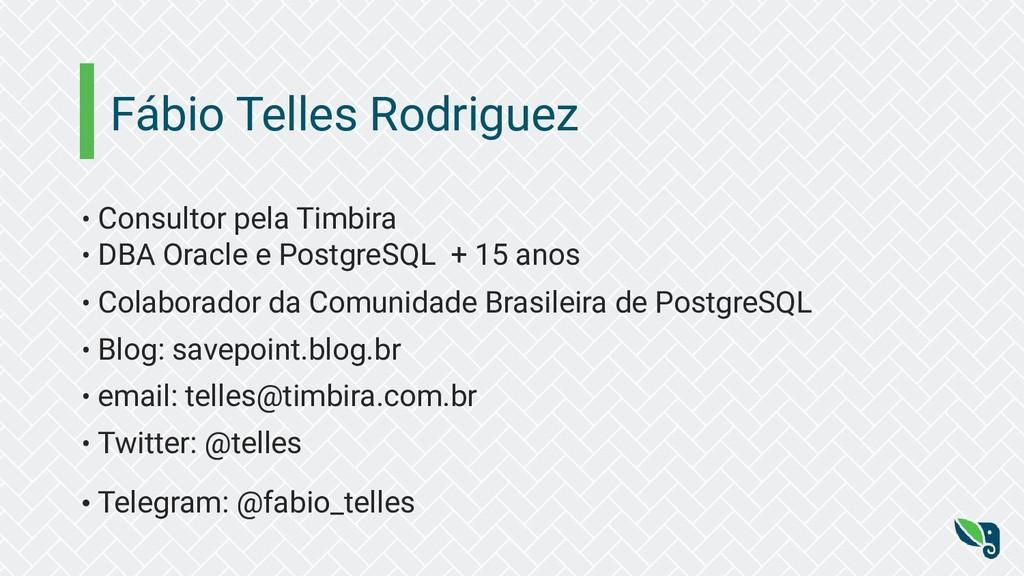 Fábio Telles Rodriguez • Consultor pela Timbira...