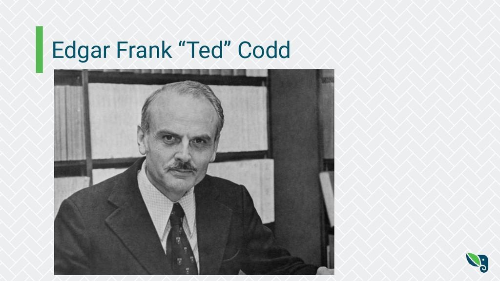 """Edgar Frank """"Ted"""" Codd"""