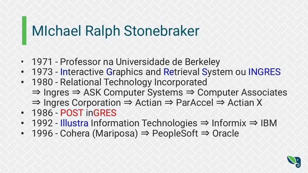 MIchael Ralph Stonebraker • 1971 - Professor na...