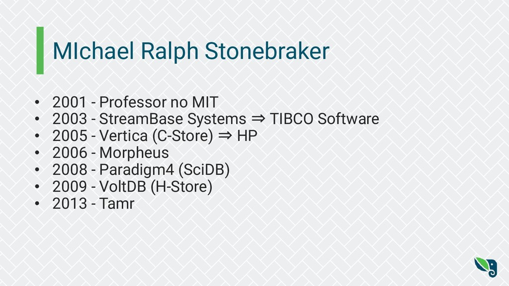 MIchael Ralph Stonebraker • 2001 - Professor no...