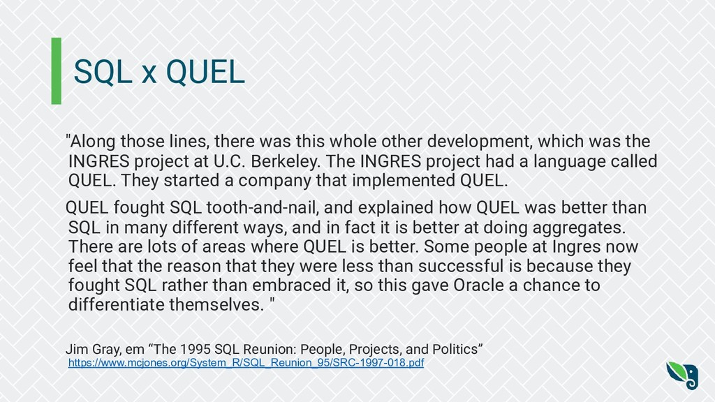 """SQL x QUEL """"Along those lines, there was this w..."""