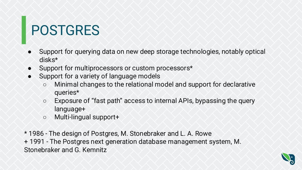 POSTGRES ● Support for querying data on new dee...