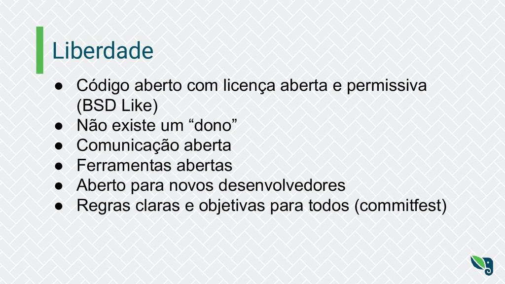 Liberdade ● Código aberto com licença aberta e ...