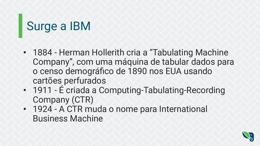 """Surge a IBM • 1884 - Herman Hollerith cria a """"T..."""