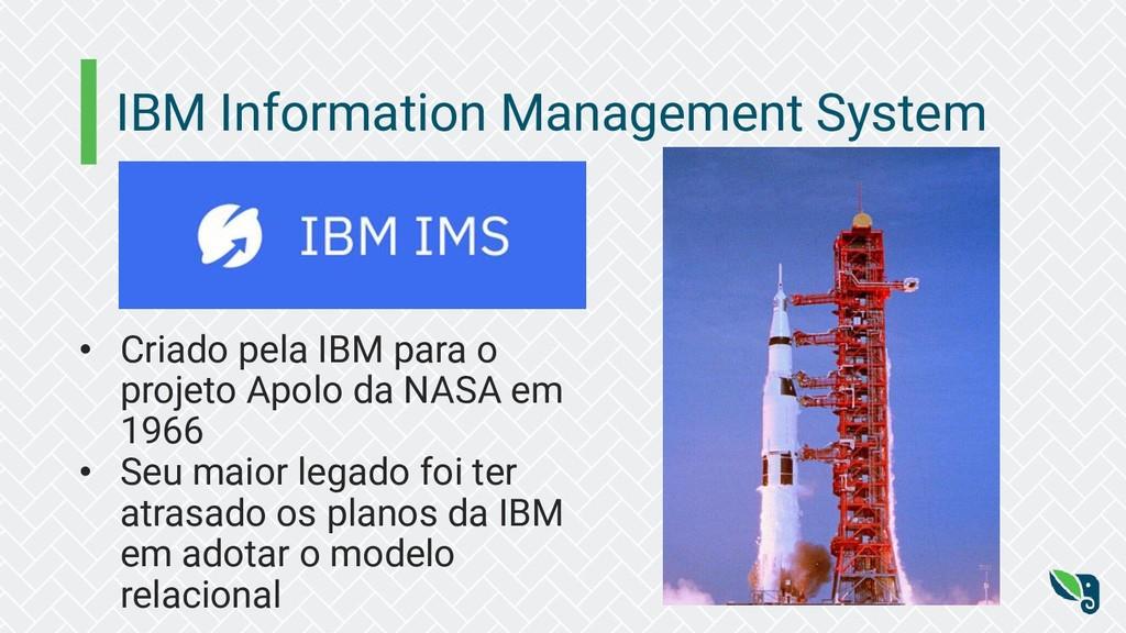 IBM Information Management System • Criado pela...