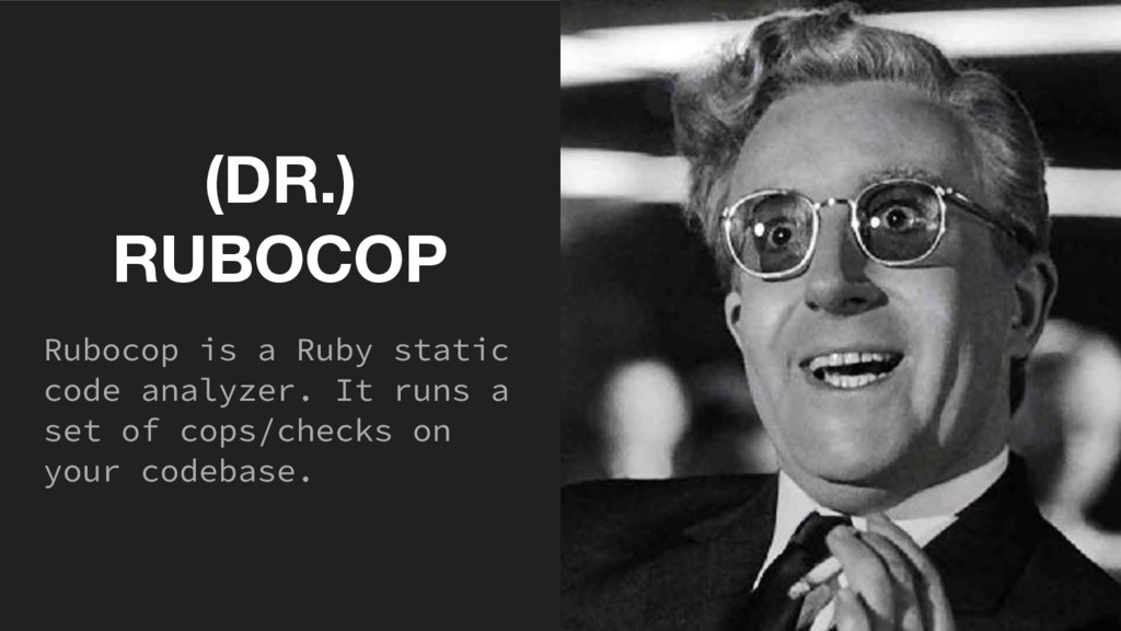 (DR.) RUBOCOP Rubocop is a Ruby static code ana...
