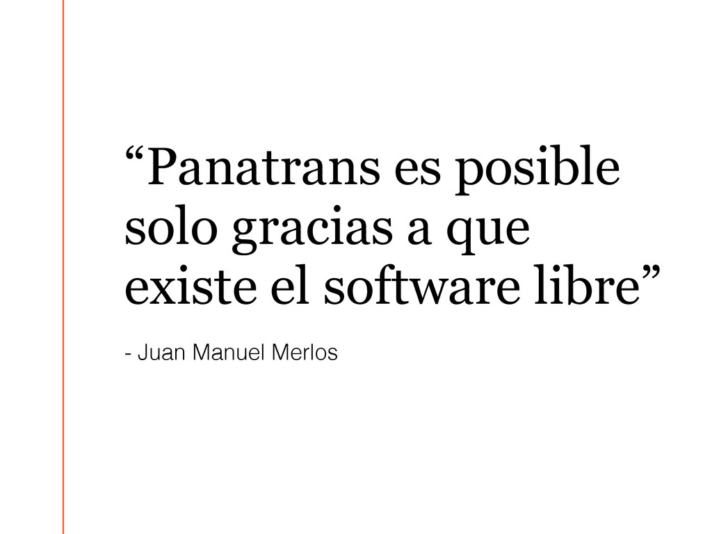 """""""Panatrans es posible solo gracias a que existe..."""