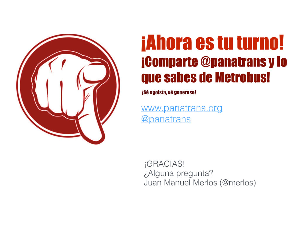 www.panatrans.org @panatrans ¡GRACIAS! ¿Algun...
