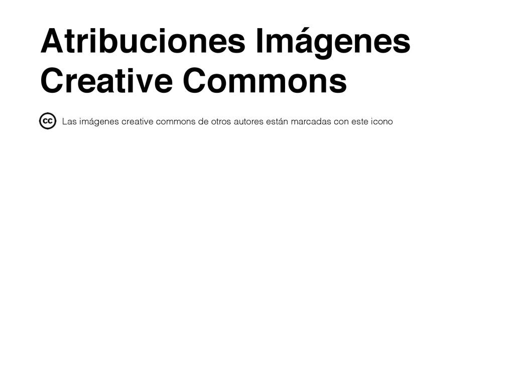 ! ! ! Atribuciones Imágenes Creative Commons La...