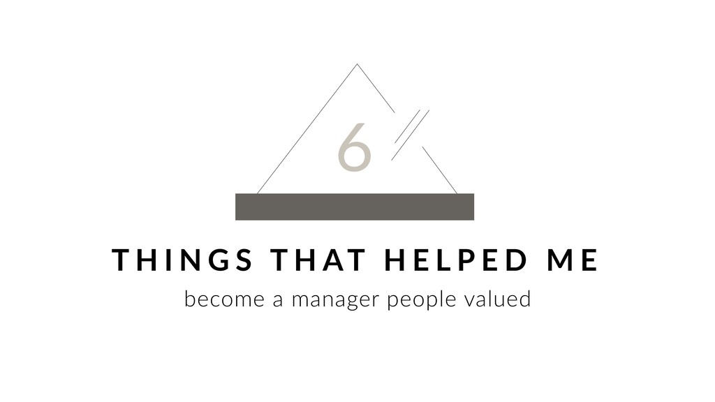 6 become a manager people valued T H I N G S T ...