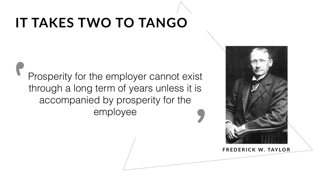 Prosperity for the employer cannot exist throug...