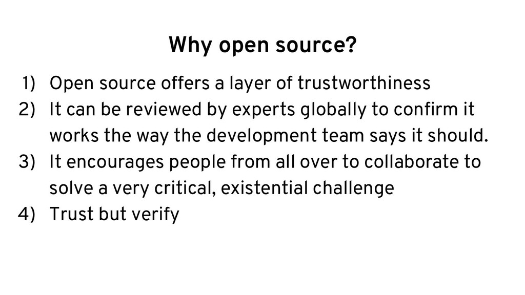 Why open source? 1) Open source offers a layer ...