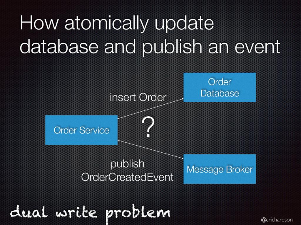 @crichardson How atomically update database and...