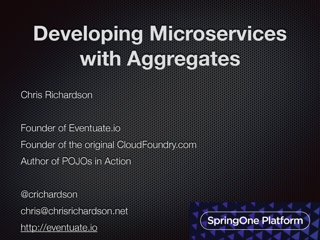 @crichardson Developing Microservices with Aggr...