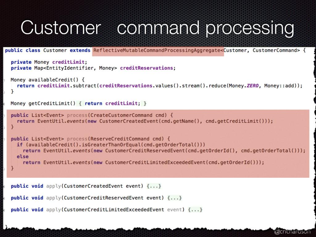 @crichardson Customer command processing