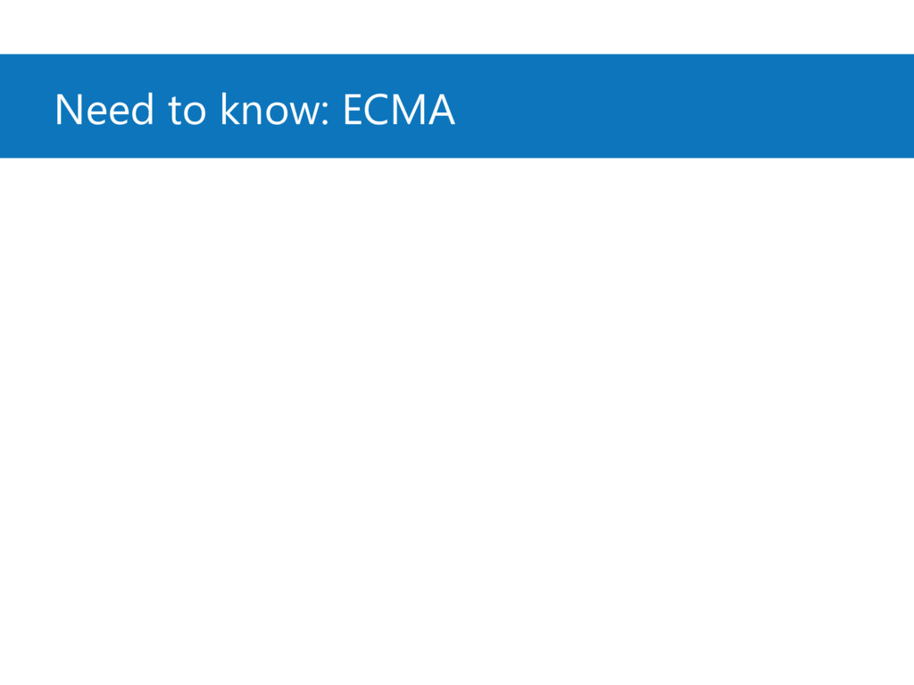 Need to know: ECMA