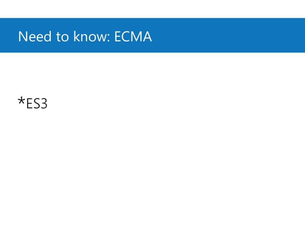 Need to know: ECMA *ES3