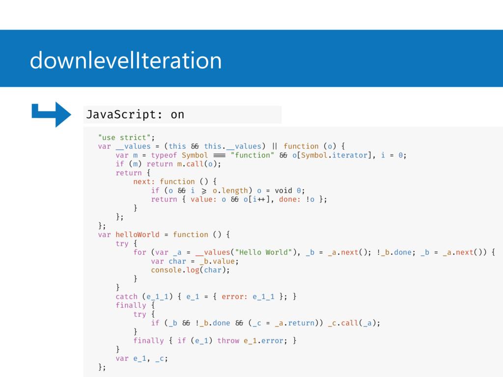 "downlevelIteration ""use strict""; var __values =..."