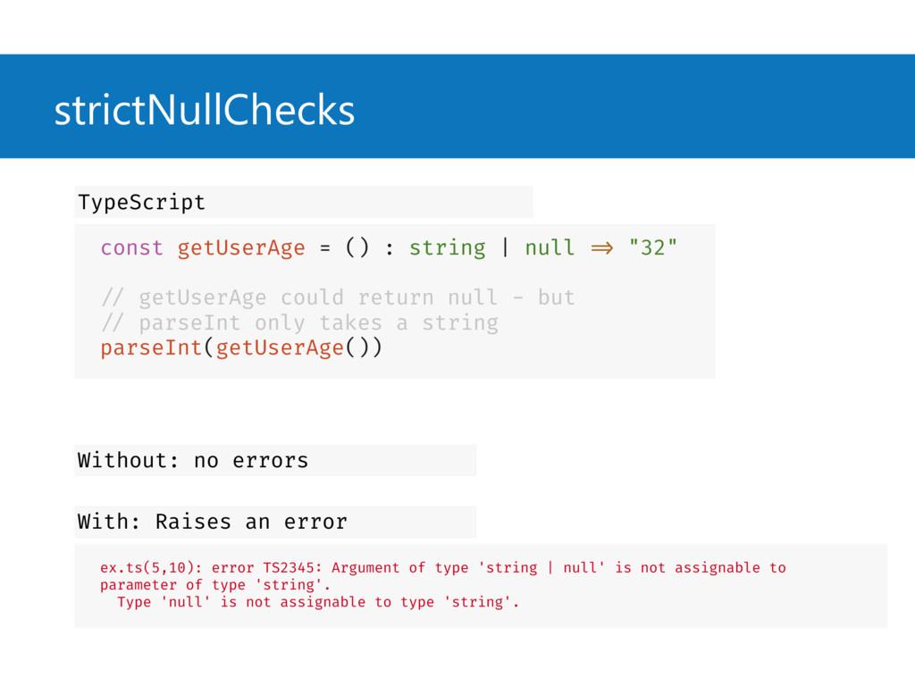 strictNullChecks const getUserAge = () : string...