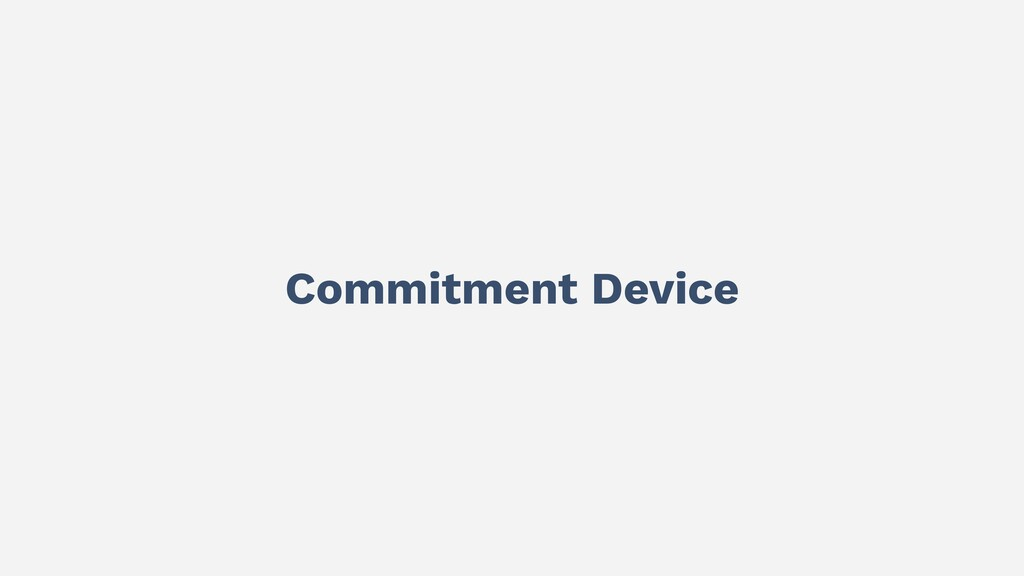 Commitment Device