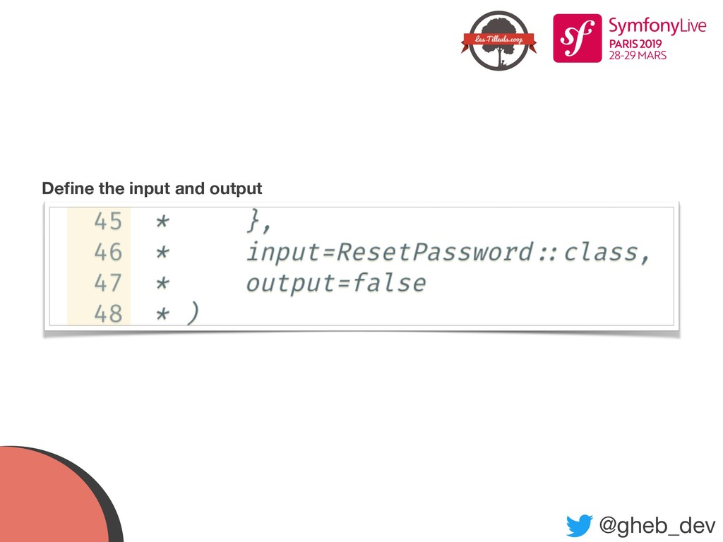 @gheb_dev Define the input and output