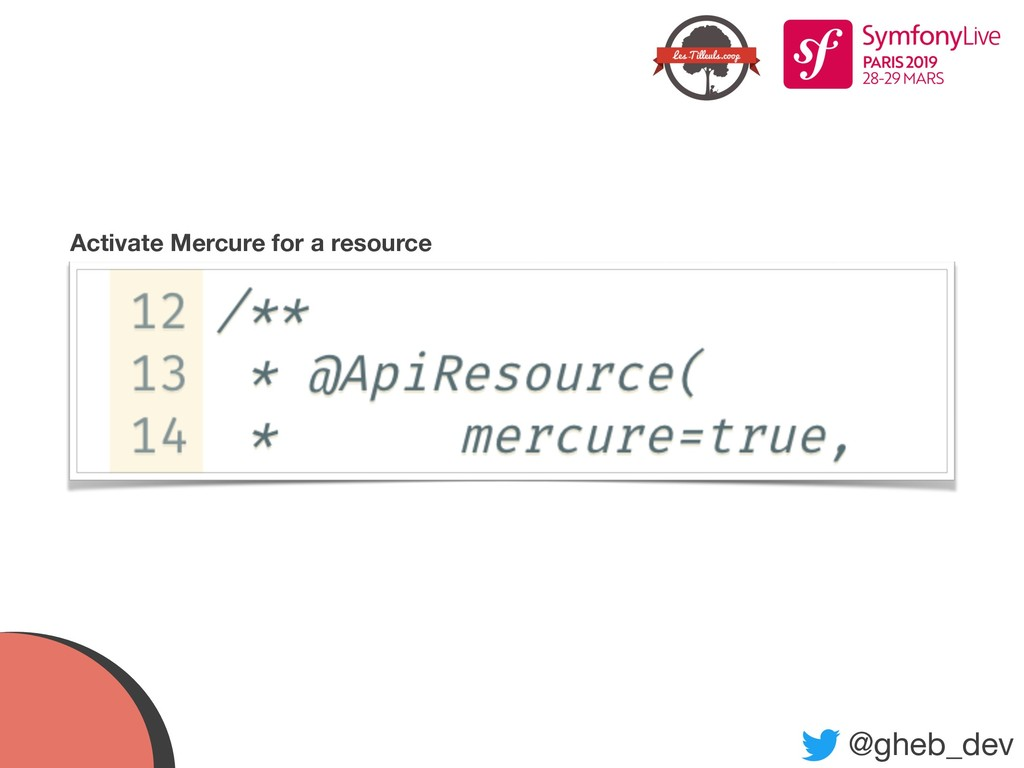 @gheb_dev Activate Mercure for a resource