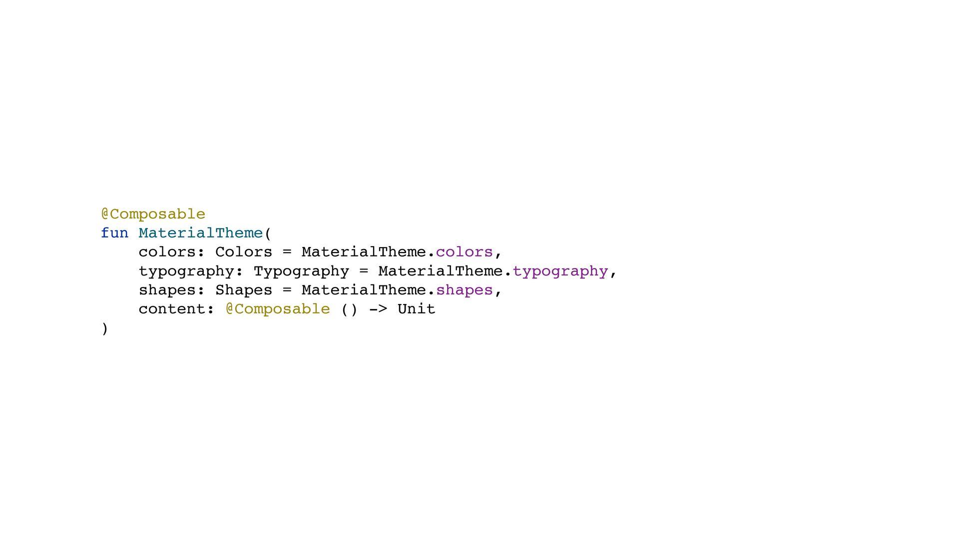@Composable fun MaterialTheme( colors: Colors =...