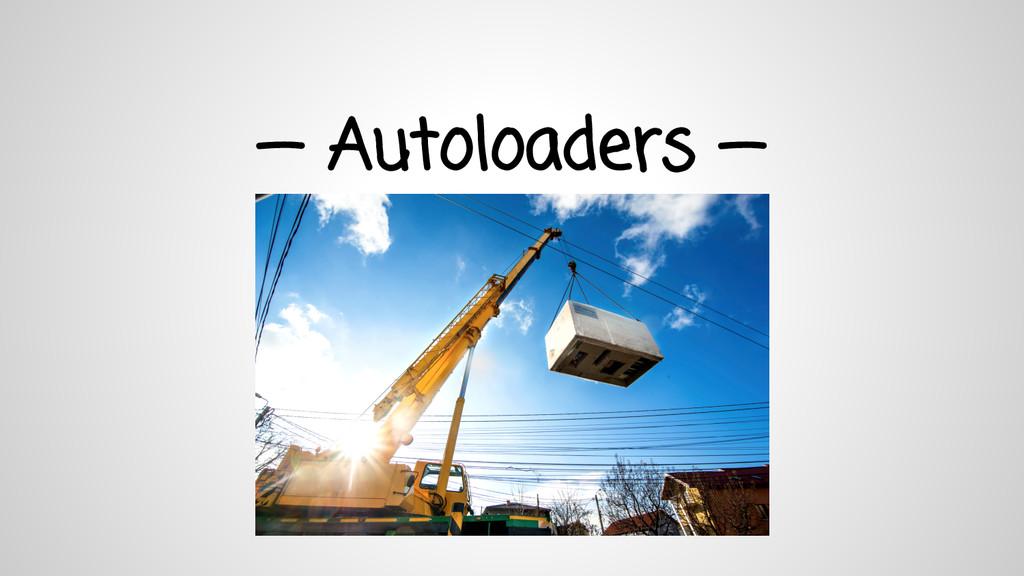 — Autoloaders —