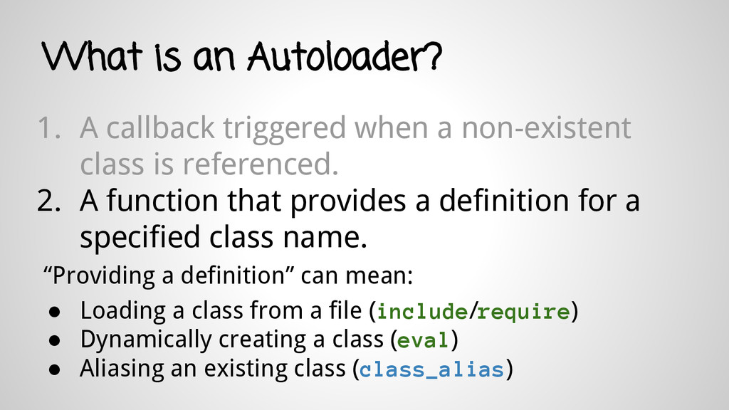 What is an Autoloader? 1. A callback triggered ...