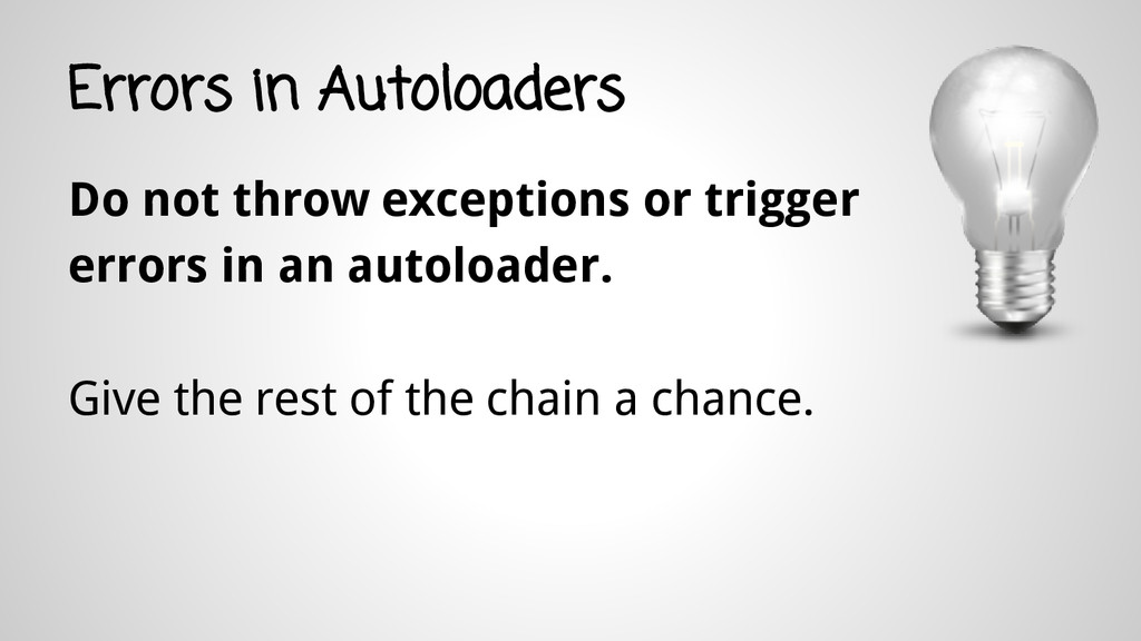 Errors in Autoloaders Do not throw exceptions o...