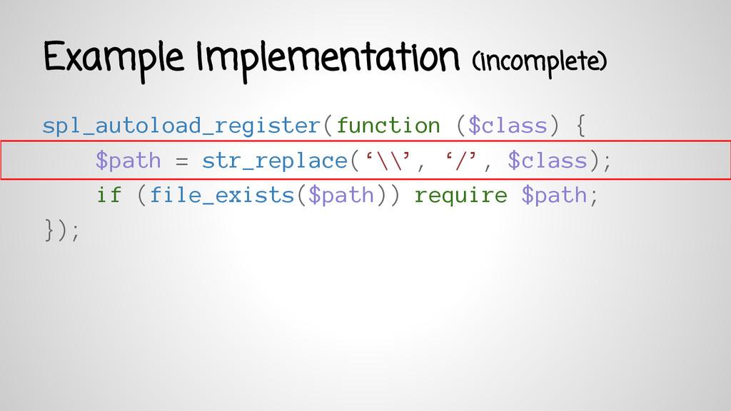 Example Implementation (incomplete) spl_autoloa...