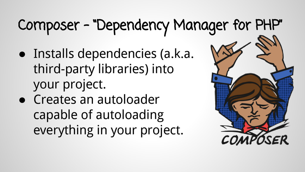 """Composer - """"Dependency Manager for PHP"""" ● Insta..."""