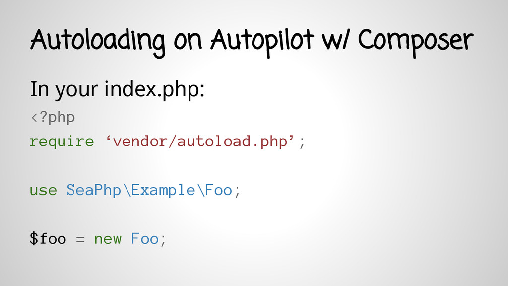Autoloading on Autopilot w/ Composer In your in...