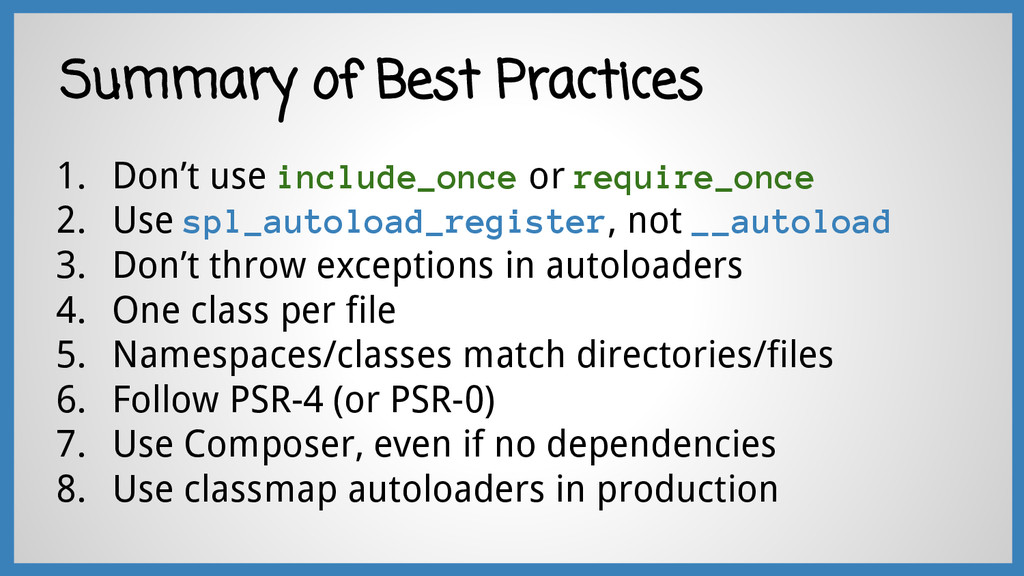Summary of Best Practices 1. Don't use include_...