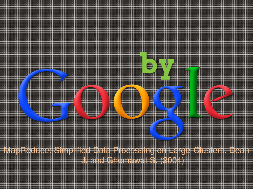 by MapReduce: Simplified Data Processing on Lar...