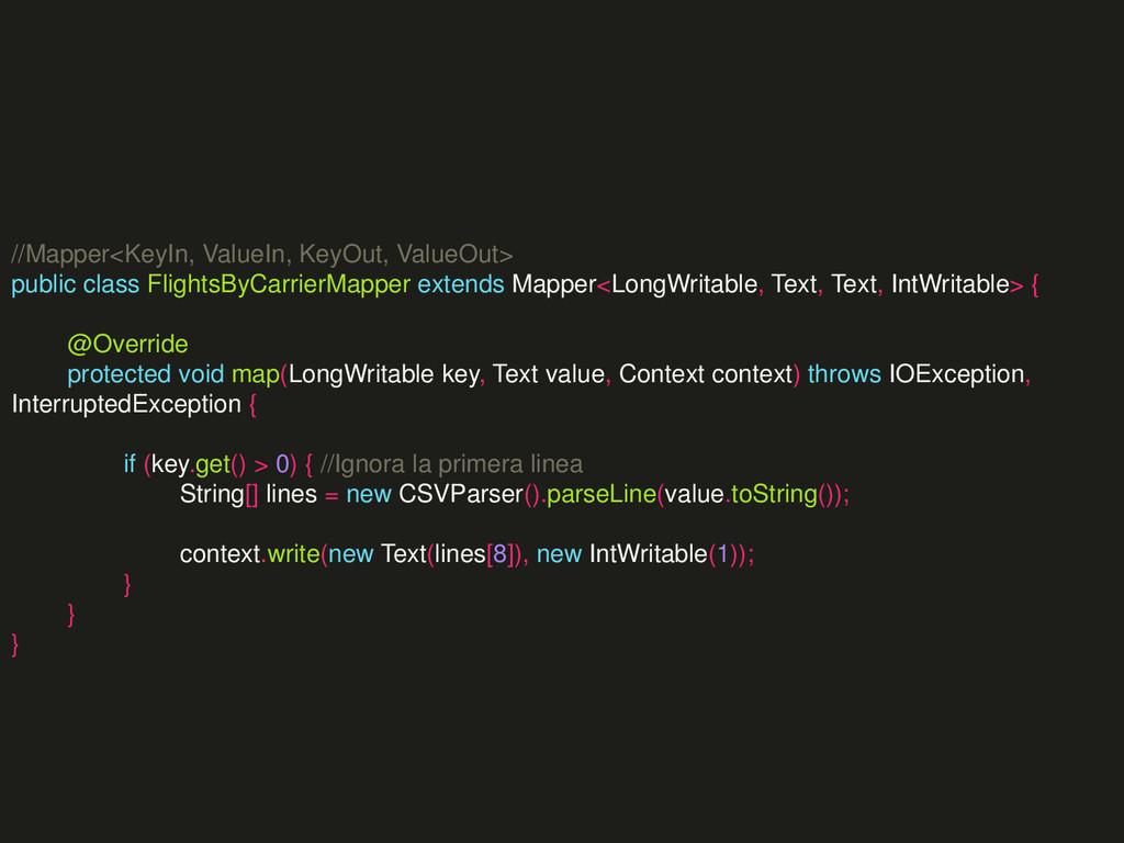 //Mapper<KeyIn, ValueIn, KeyOut, ValueOut> publ...