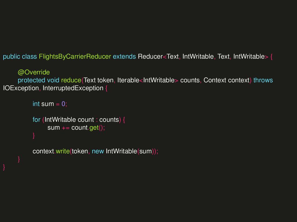 public class FlightsByCarrierReducer extends Re...