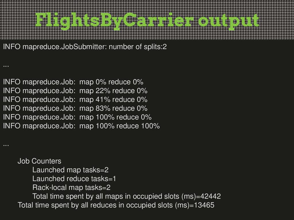 FlightsByCarrier output INFO mapreduce.JobSubmi...
