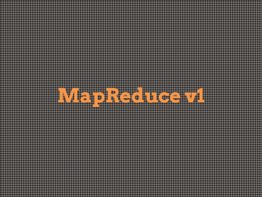 MapReduce v1