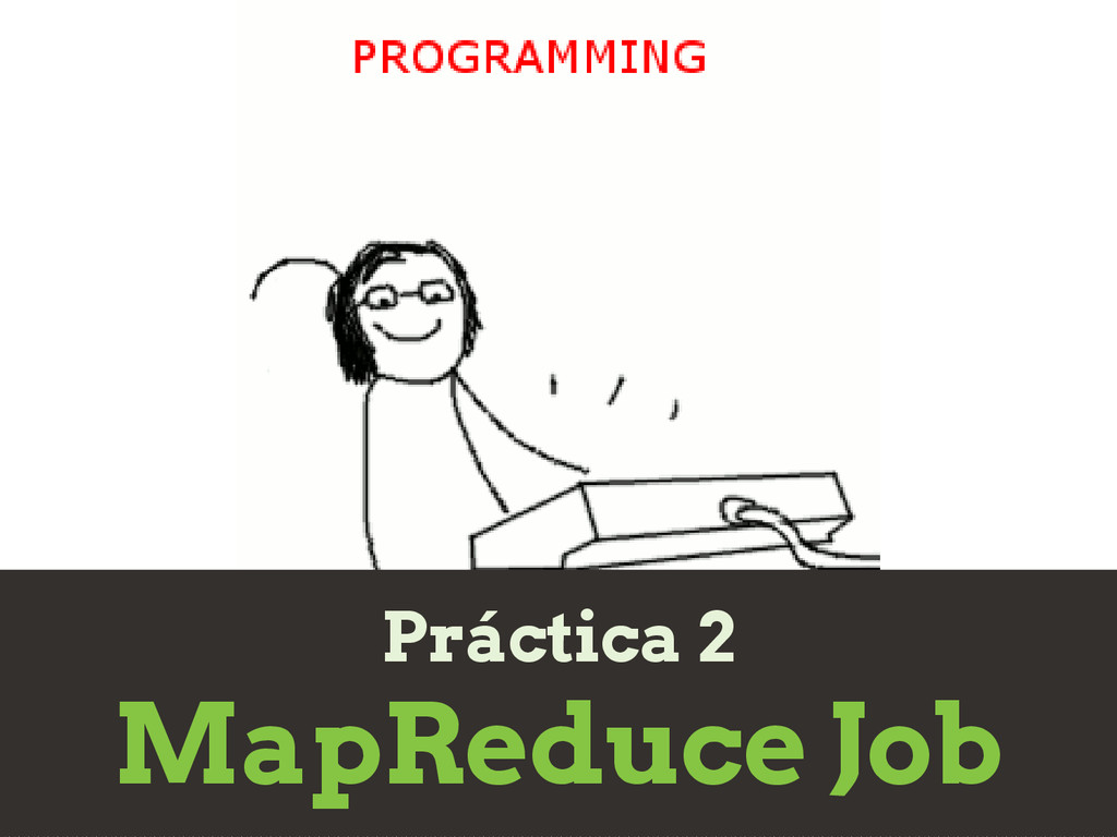 Práctica 2 MapReduce Job
