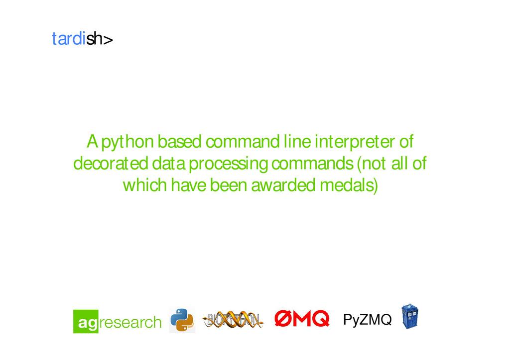 tardish> A python based command line interprete...