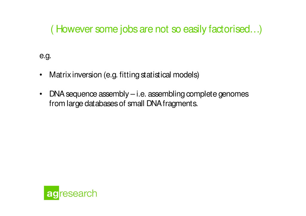 ( However some jobs are not so easily factorise...