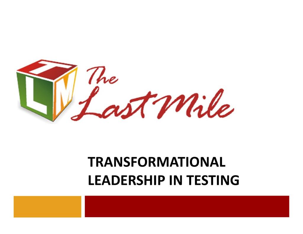 TRANSFORMATIONAL LEADERSHIP IN TESTING