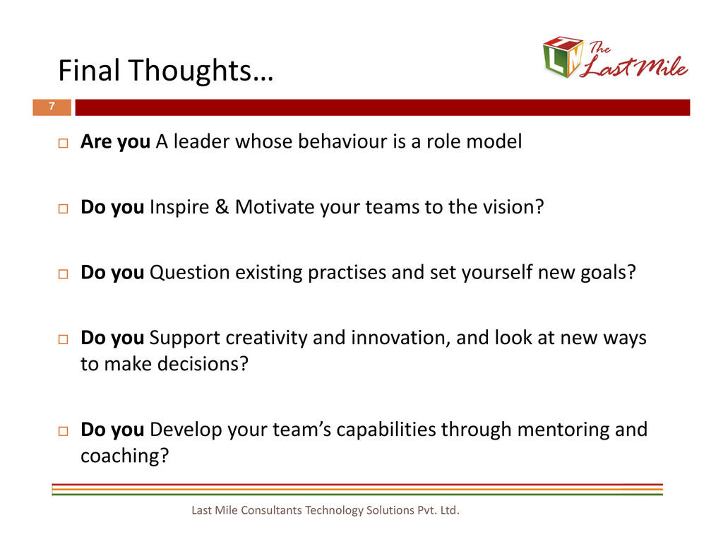 Final Thoughts… 7 Are you A leader whose behavi...