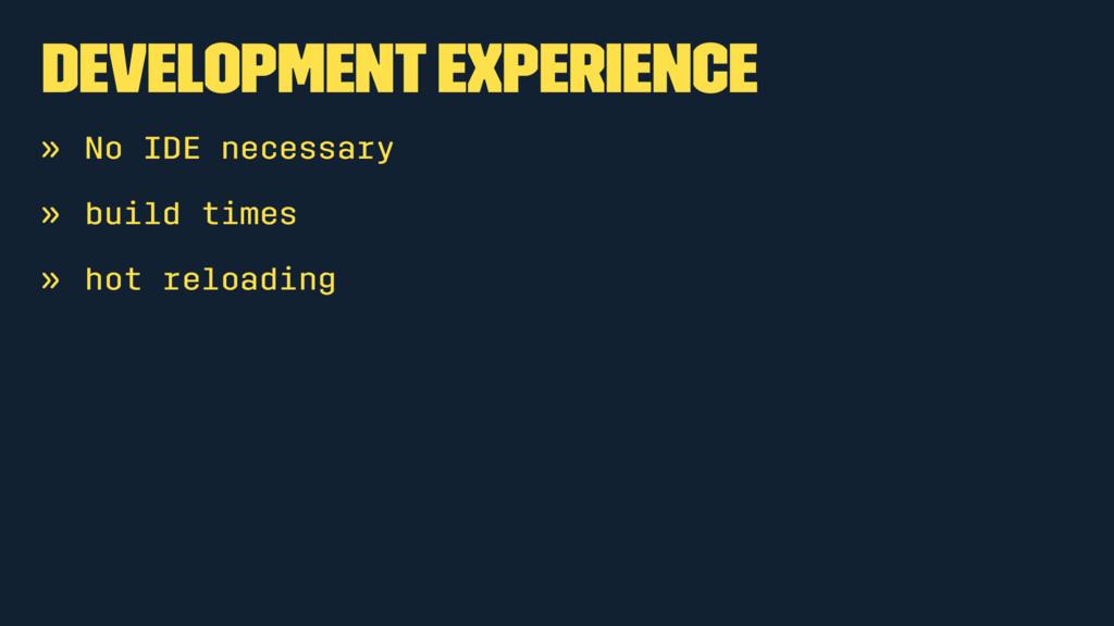 Development experience » No IDE necessary » bui...