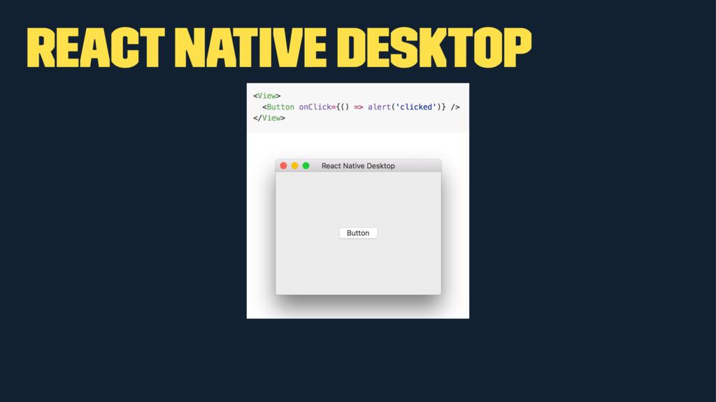 React Native Desktop