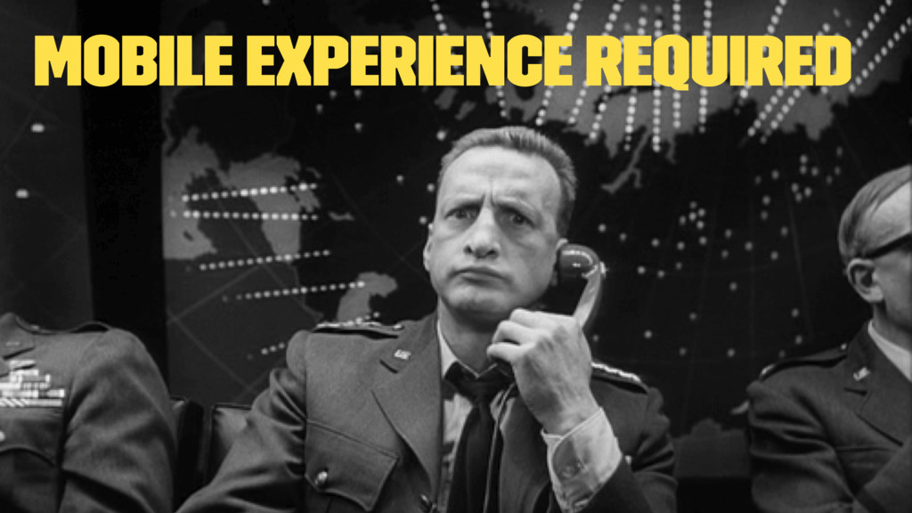 Mobile experience required