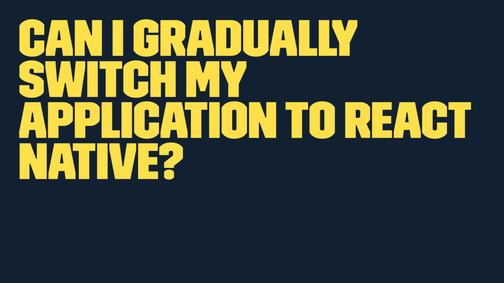 Can I gradually switch my application to React ...